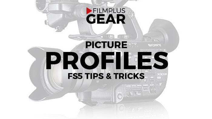 FS5 Picture Profiles
