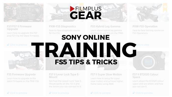 Dedicated Sony FS5 online training