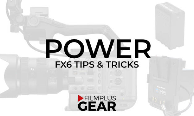 How to power the Sony FX6