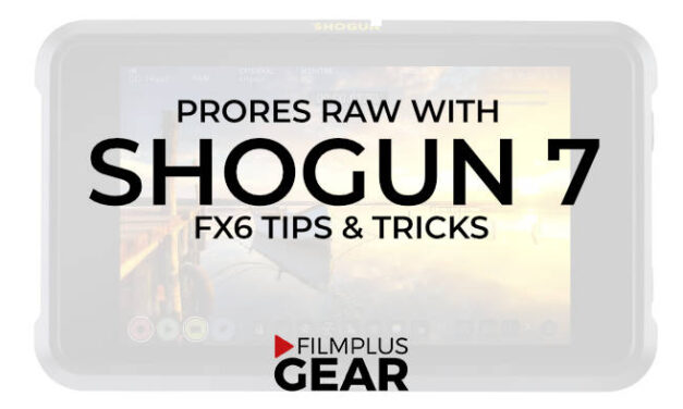 Shooting ProRes RAW with Sony FX6 and Atomos Shogun 7