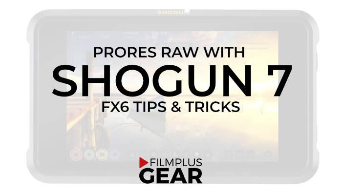 Atomos Shogun 7 for ProRes RAW with FX6