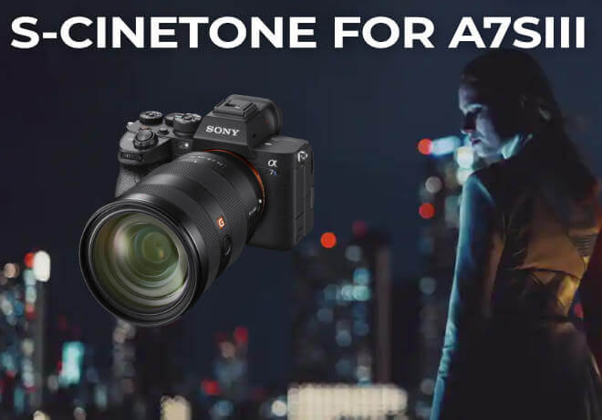 S-Cinetone picture profile for Sony A7SIII